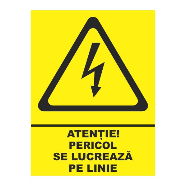 indicator pericol se lucreaza la linie
