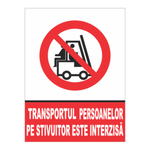 indicator transportul persoanelor pe stivuitor este interzisa