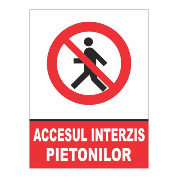 indicator accesul interzis pietonilor