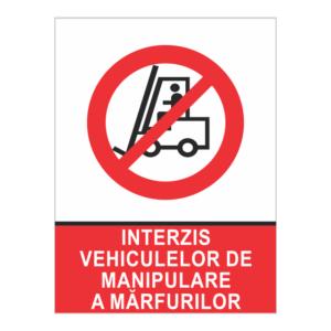 indicator interzis vehiculelor de manipulare a marfii