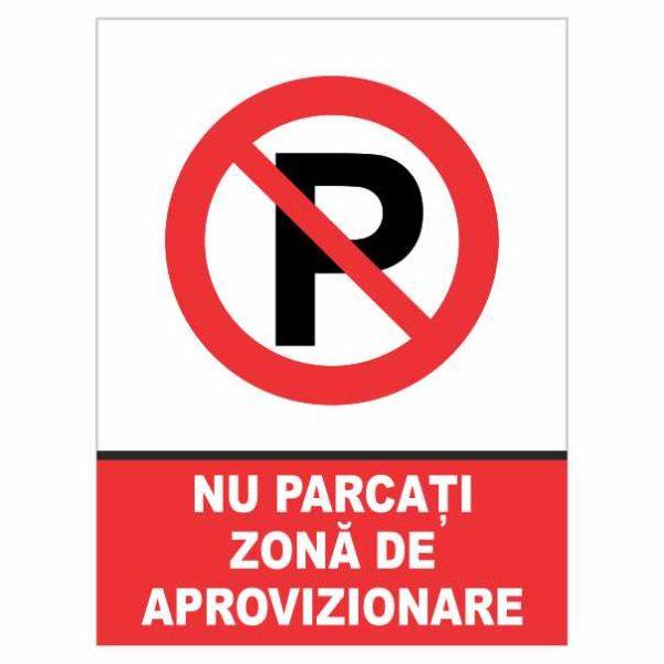 indicator nu parcati zona aprovizionare